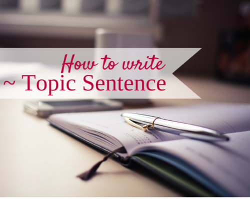 A Topic Sentence writing tips