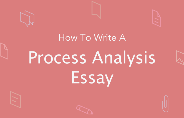 Themes for Process Analysis Essay