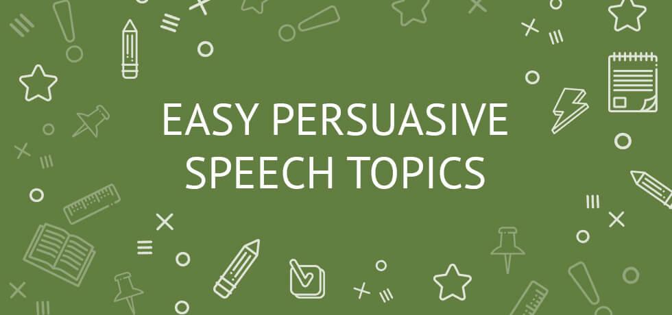 Topics for Persuasive Speech